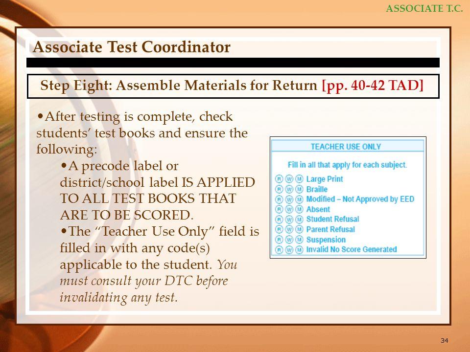 34 ASSOCIATE T.C. Associate Test Coordinator Step Eight: Assemble Materials for Return [pp.