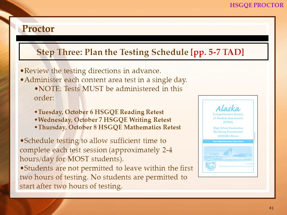 41 HSGQE PROCTOR Proctor Step Three: Plan the Testing Schedule [pp.