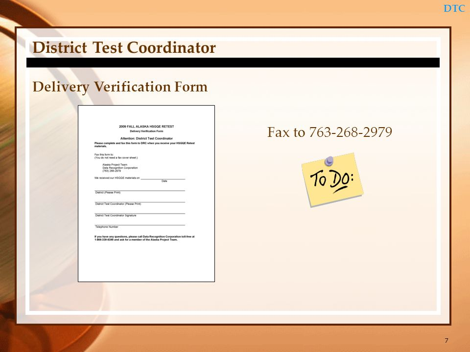 7 DTC District Test Coordinator Delivery Verification Form Fax to 763-268-2979