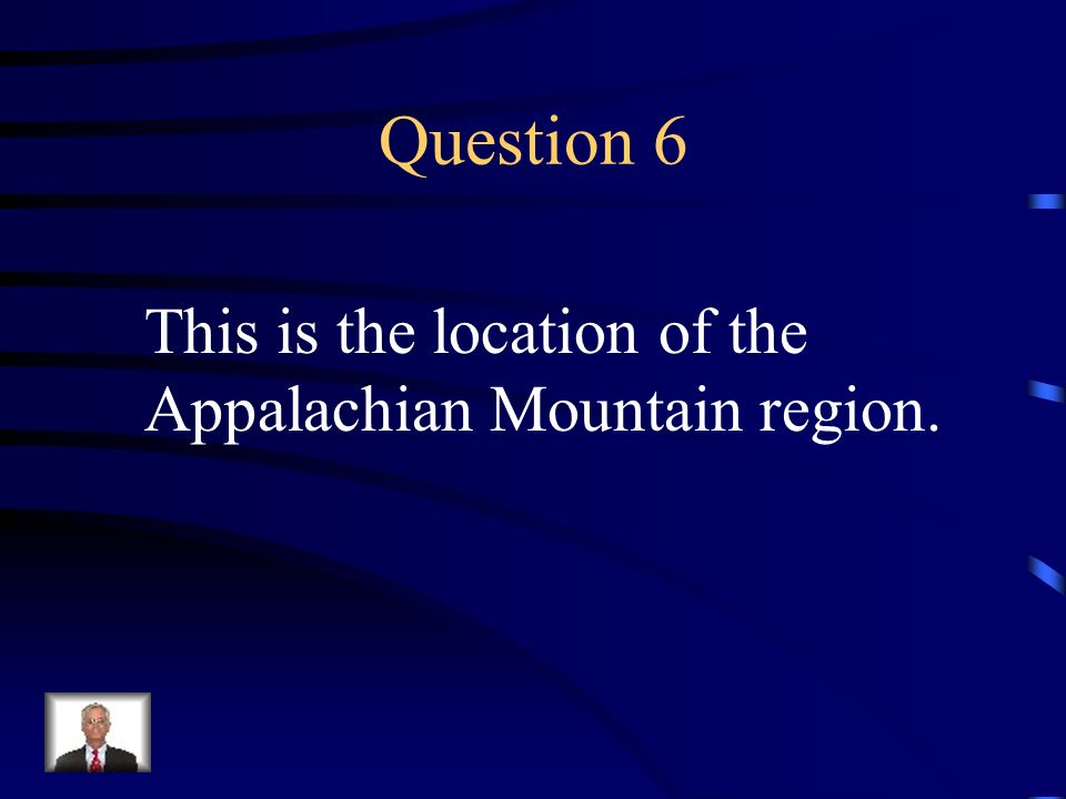 Answer 5 What are --old, eroded mountains; the oldest mountain range in North America?