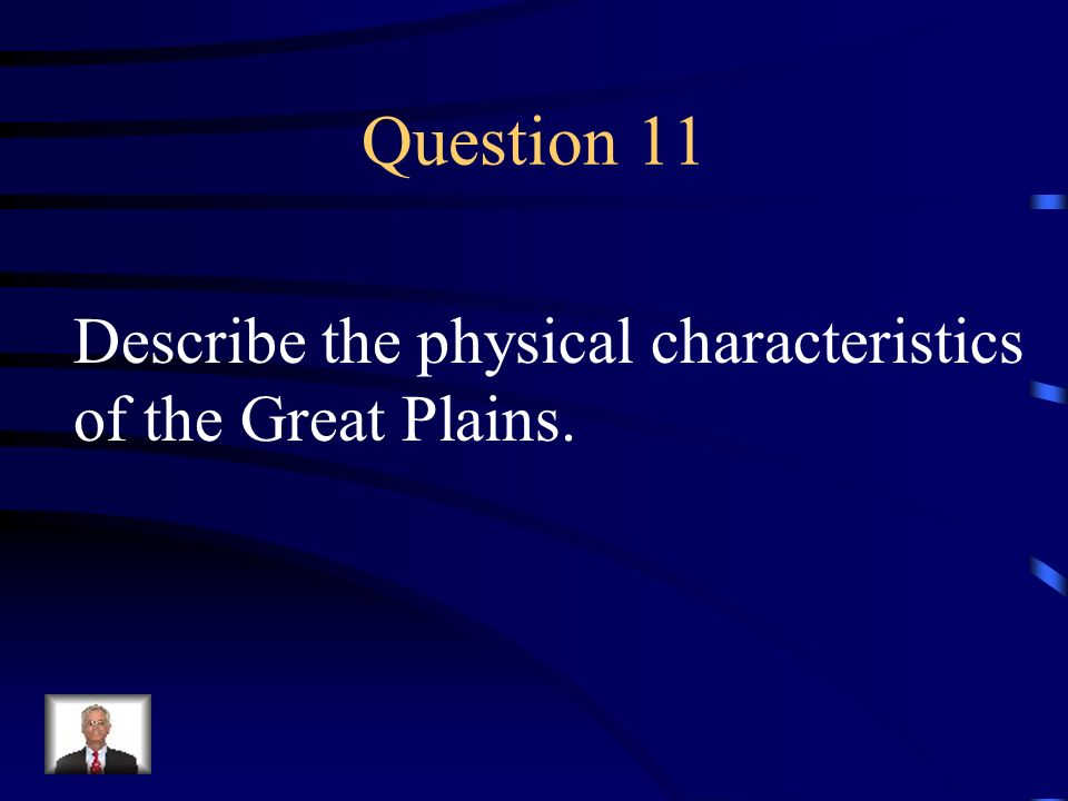 Answer 10 What is --west of the Appalachian Mountains and east of the Great Plains ?