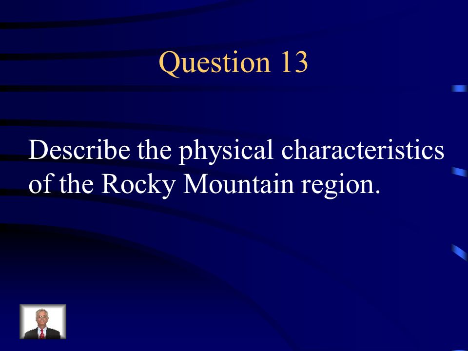 Answer 12 What is --west of the Interior Lowlands and east of the Rocky Mountains ?