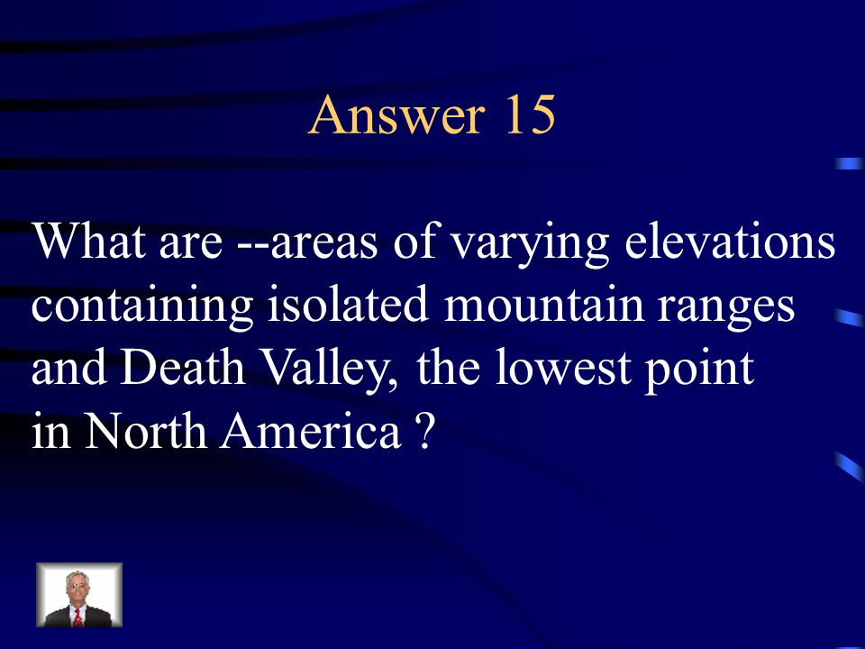 Question 15 Describe the physical characteristics of the Basin and Range region.