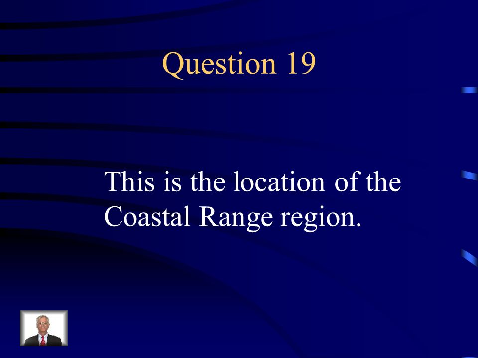 Answer 18 What are --rugged mountains that contain fertile valleys ?