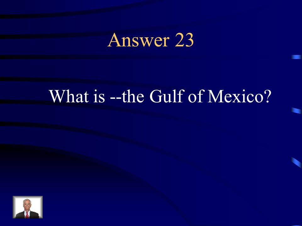 Question 23 Name the gulf located in the southern United States.