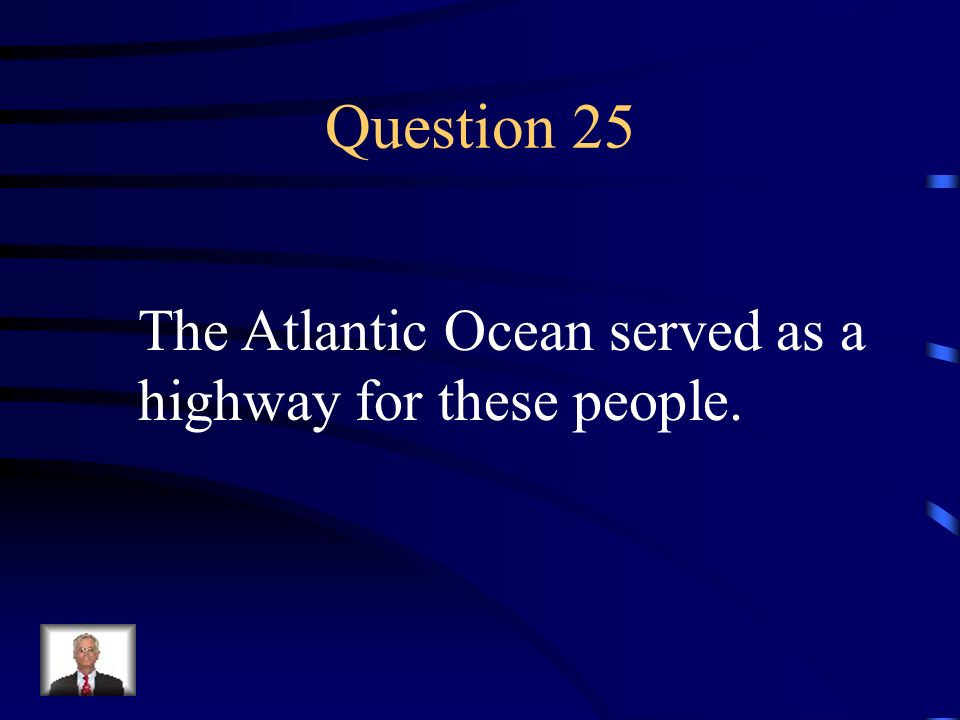 Answer 24 What are --they provided trade, transportation, and settlement areas for the people ?