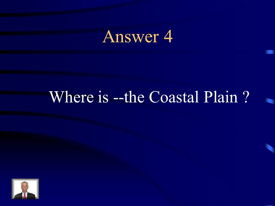 Question 4 This region is located along the Atlantic Ocean and Gulf of Mexico.