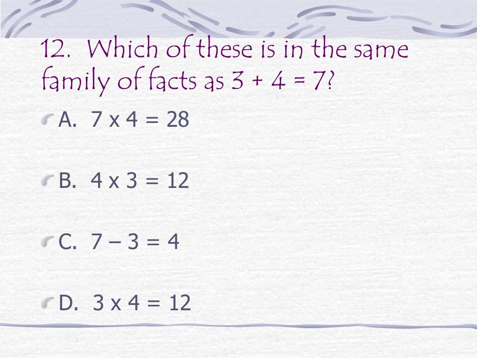 11. Which is true? A. 575 < 543 B. 765 > 892 C. 528 > 862 D. 592 > 123