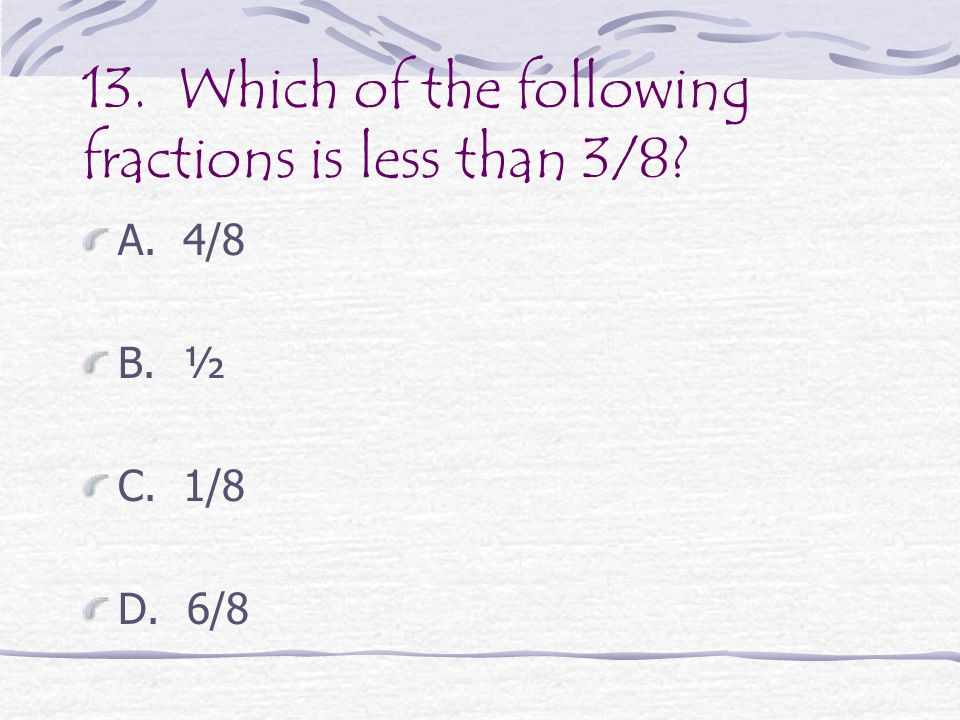 12. Which of these is in the same family of facts as 3 + 4 = 7.