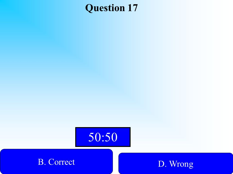 Hint! Question 17 A.WrongWrong B. Correct D. Wrong C. Wrong
