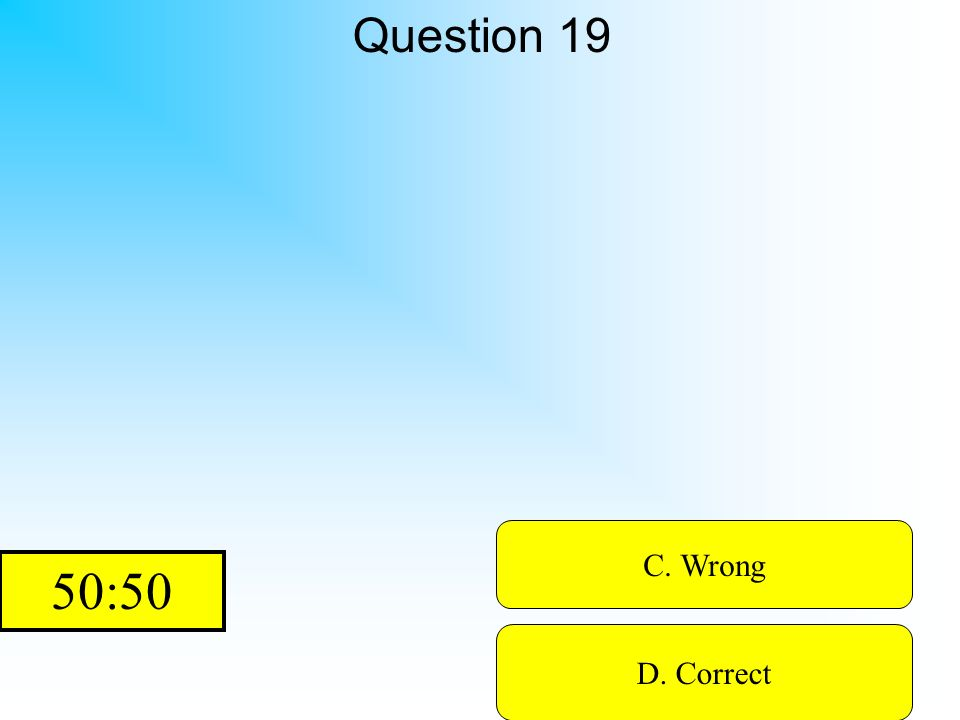 Hint! Question 19 A. Wrong B. WrongD. Correct C. Wrong