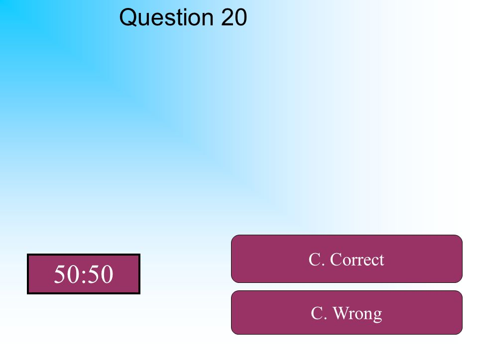 Hint! Question 20 A. Wrong B. Wrong C. Correct C. Wrong