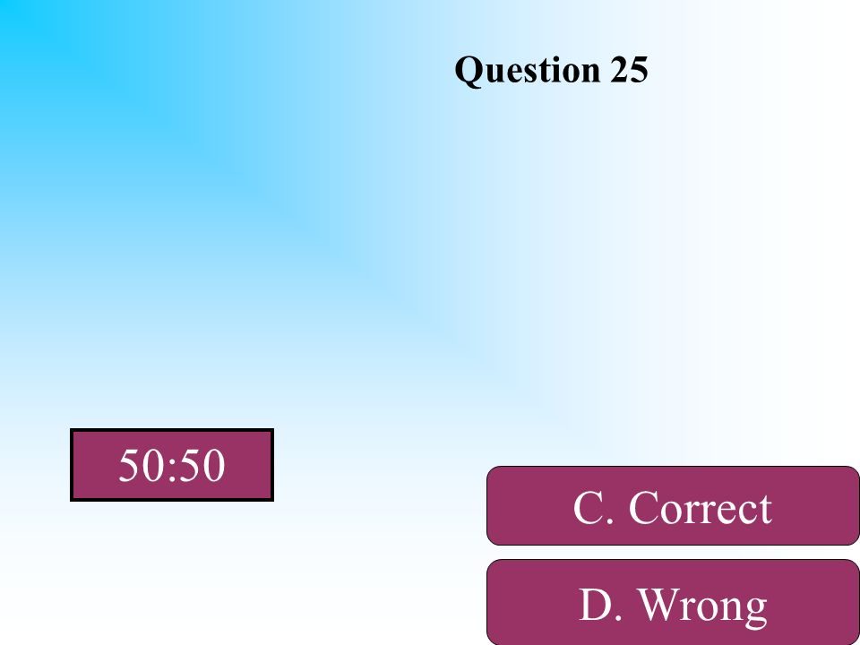 Hint Question 25 A. Wrong B. WrongD. Wrong C. Correct