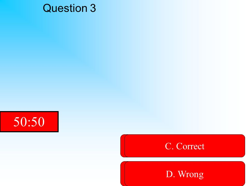 Hint Question 3 A. Wrong B. WrongD. Wrong C. Correct