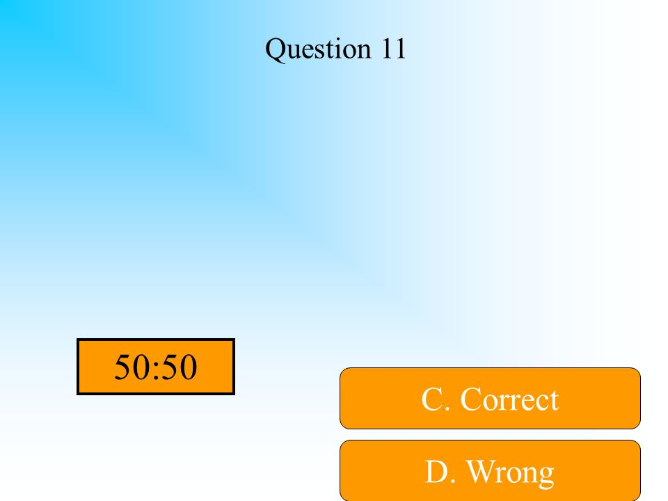Hint! Question 11 A. Wrong B. WrongD. Wrong C. Correct