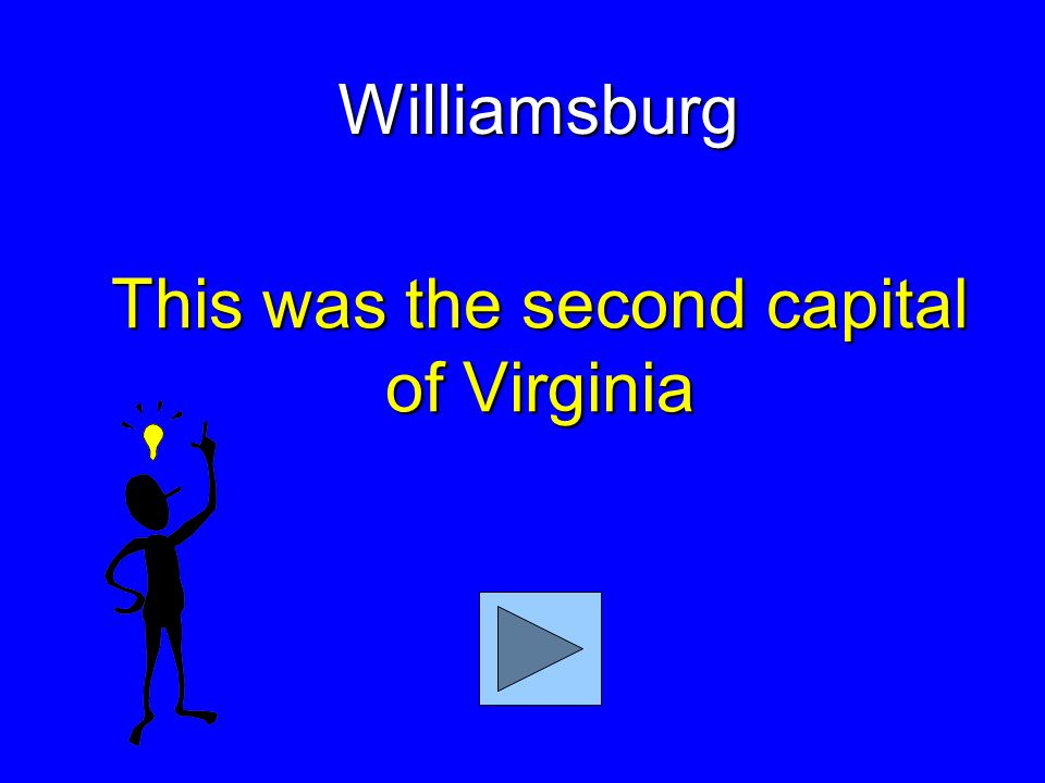 This was the first capital of Virginia Jamestown