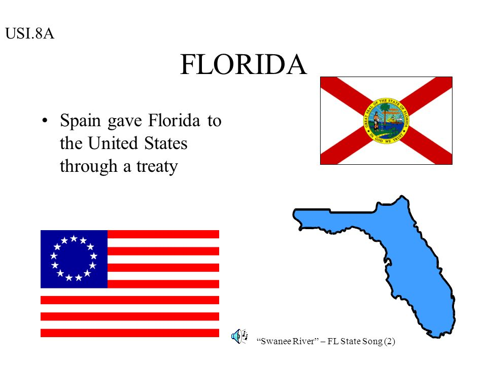 Florida 1819 Florida was purchased from Spain Adams-Onis Treaty Slide borrowed from the Internet!