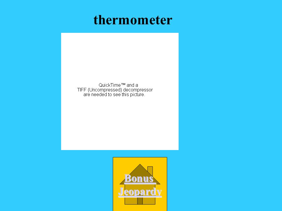 A. anemometer B. hydrometer C. thermometer D. Wind vane Instrument that measures temperature