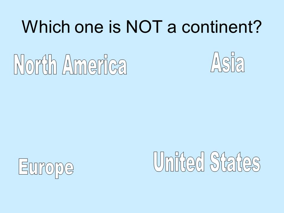 Which one is NOT a continent?