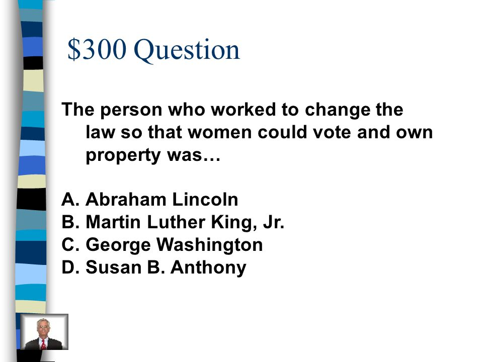 $200 Answer B-Martin Luther King, Jr.