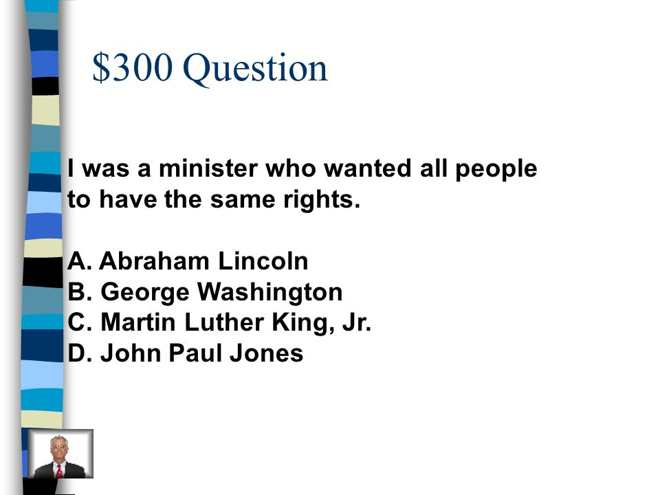 $200 Answer B-Abraham Lincoln