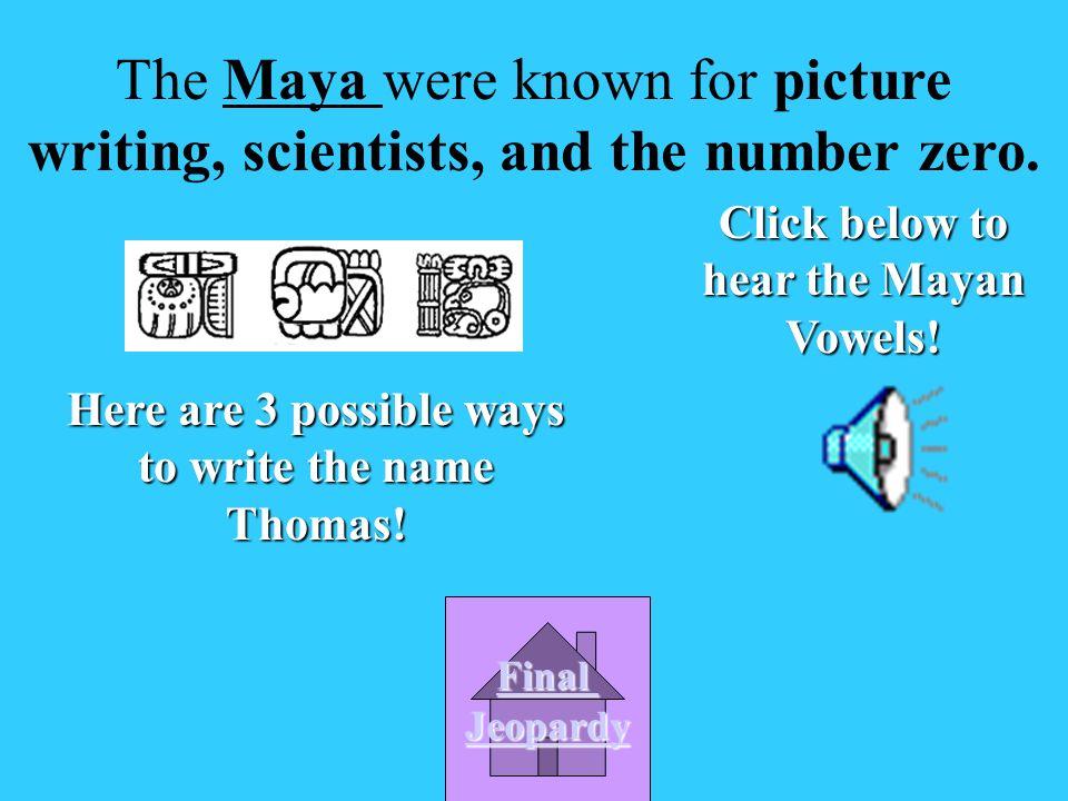 B. Maya A. Inca C. Aztec D.