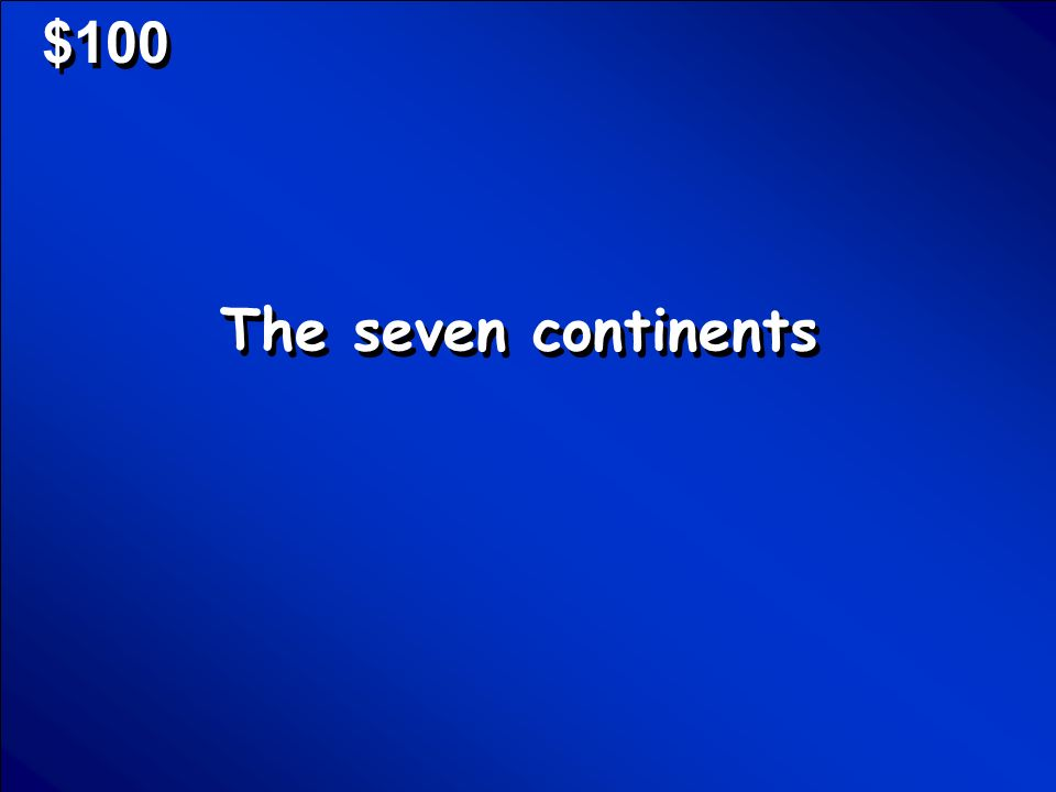 © Mark E. Damon - All Rights Reserved Geography $100 $200 $300 $400 $500 Round 2 Final Jeopardy Scores