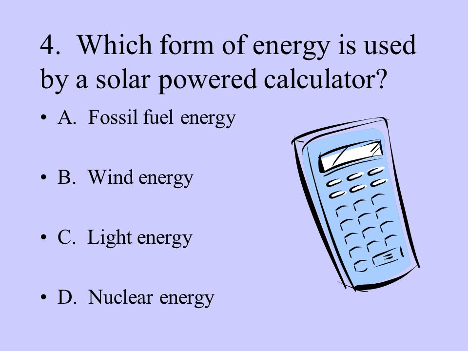 5.Look at the pictures below. Which picture shows something that uses electricity.