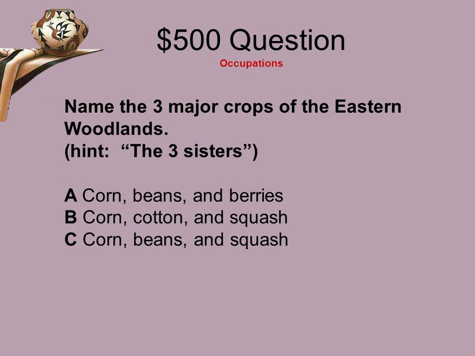 $400 Answer Occupations B They moved around a lot. ??
