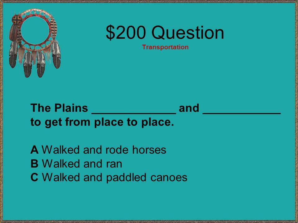 $100 Answer Transportation B The Southwest ??