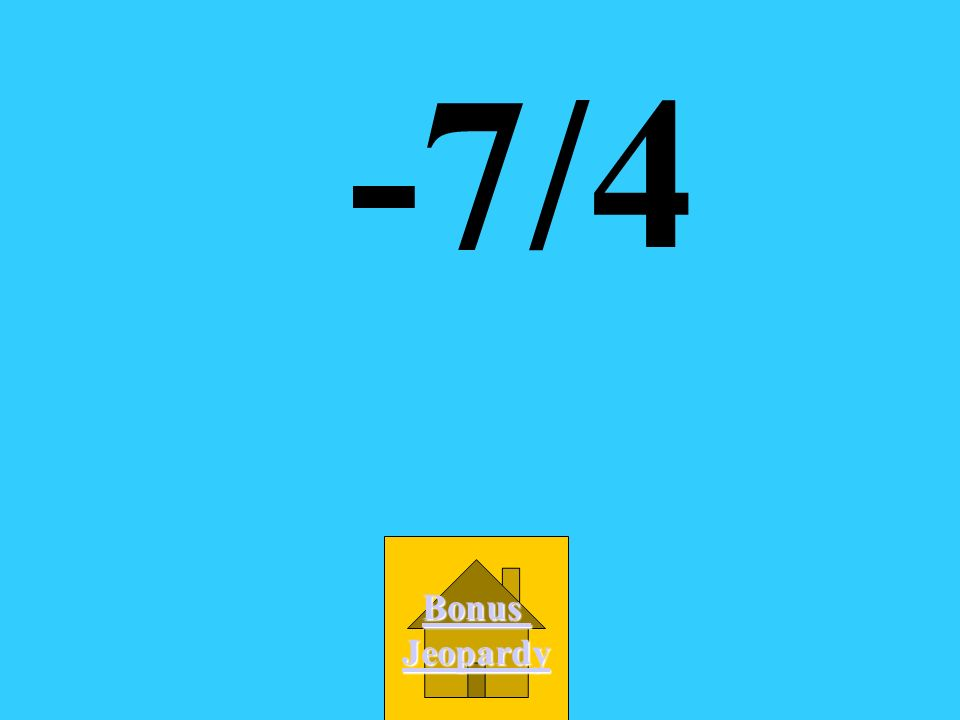 2x + 3y = 19 Bonus Jeopardy