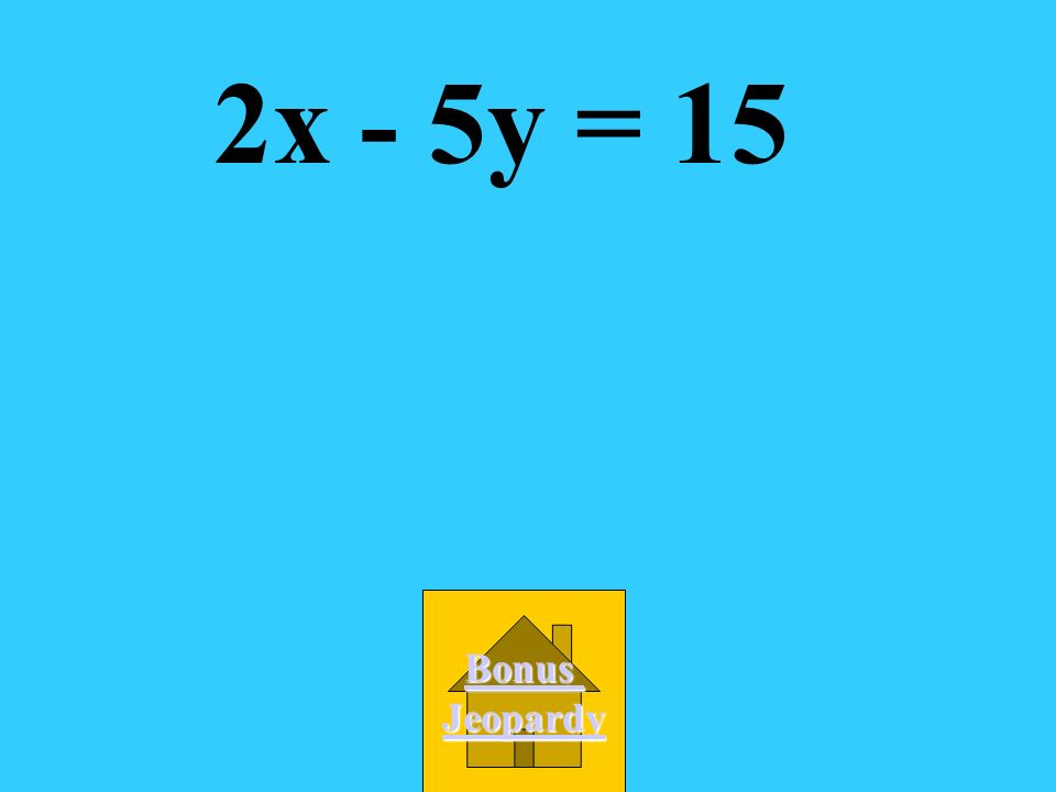 What is the standard form of the line through (0,-3) with slope 2/5? A. -5x + 2y = 15 B. 2x - 5y = 15 C. -5x - 2y = -15 D. -2x + 5y = 15