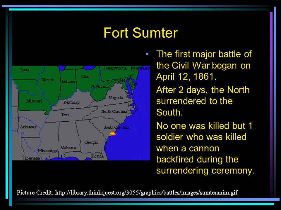Front Sumter, South Carolina Since South Carolina had seceded from the United States, it didnt want Northern soldiers on its land at Fort Sumter South