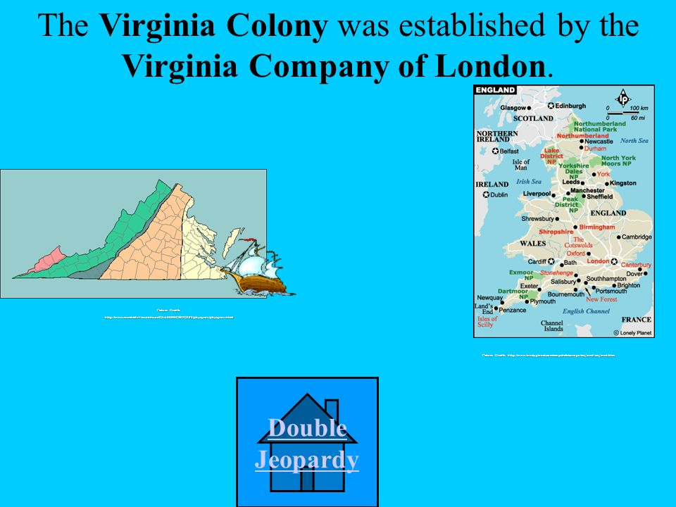 The Virginia Colony was established by _________________.