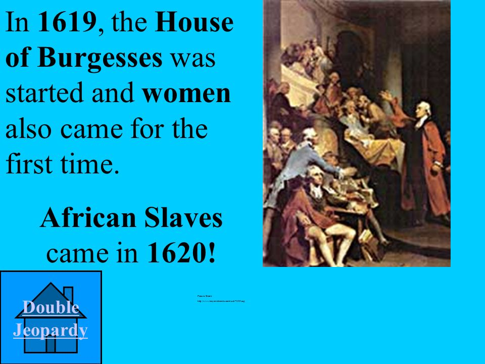 A. Women and House of Burgesses In Virginias red letter year of 1619, what two events occurred.