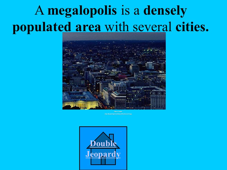 A megalopolis is a _______________. A. farmland B.
