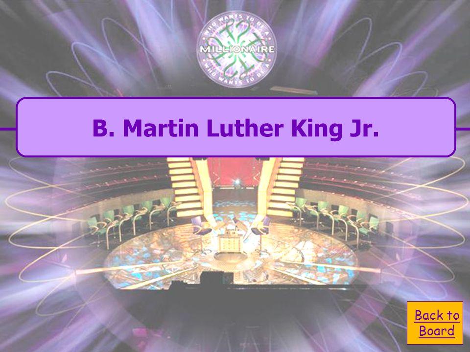 B.Martin Luther King Jr. B. Martin Luther King Jr.