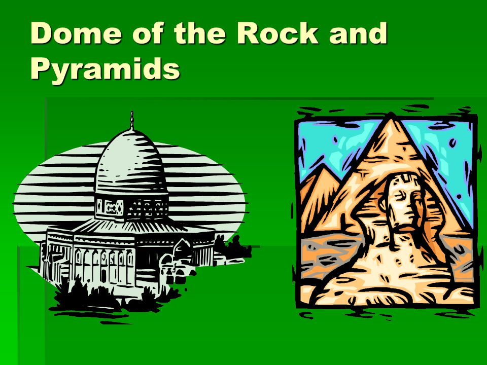 Dome of the Rock and Pyramids