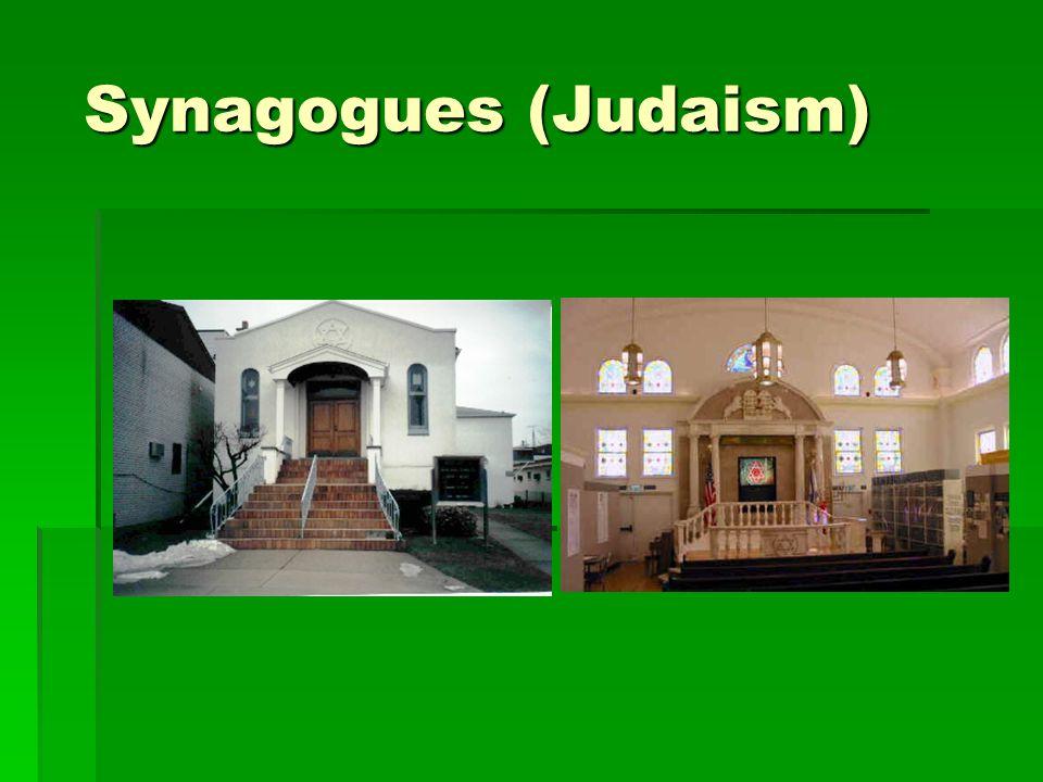 Synagogues (Judaism) Synagogues (Judaism)