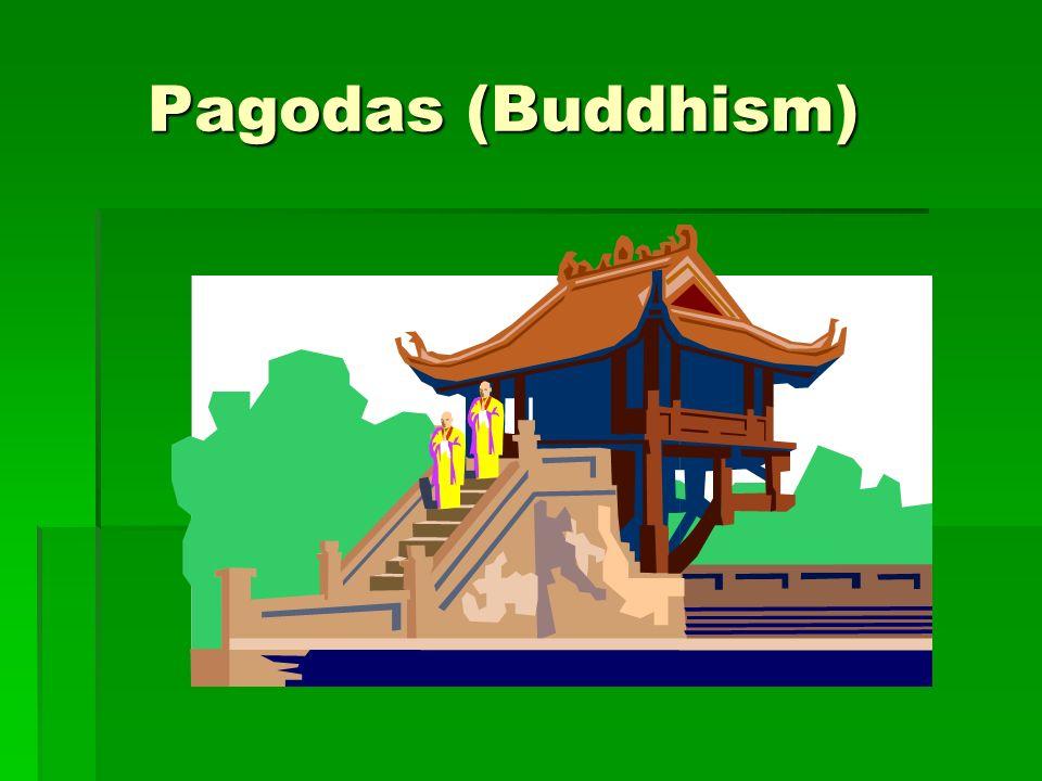 Pagodas (Buddhism) Pagodas (Buddhism)