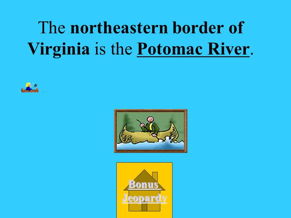 The northeast border of Virginia is __________. A.