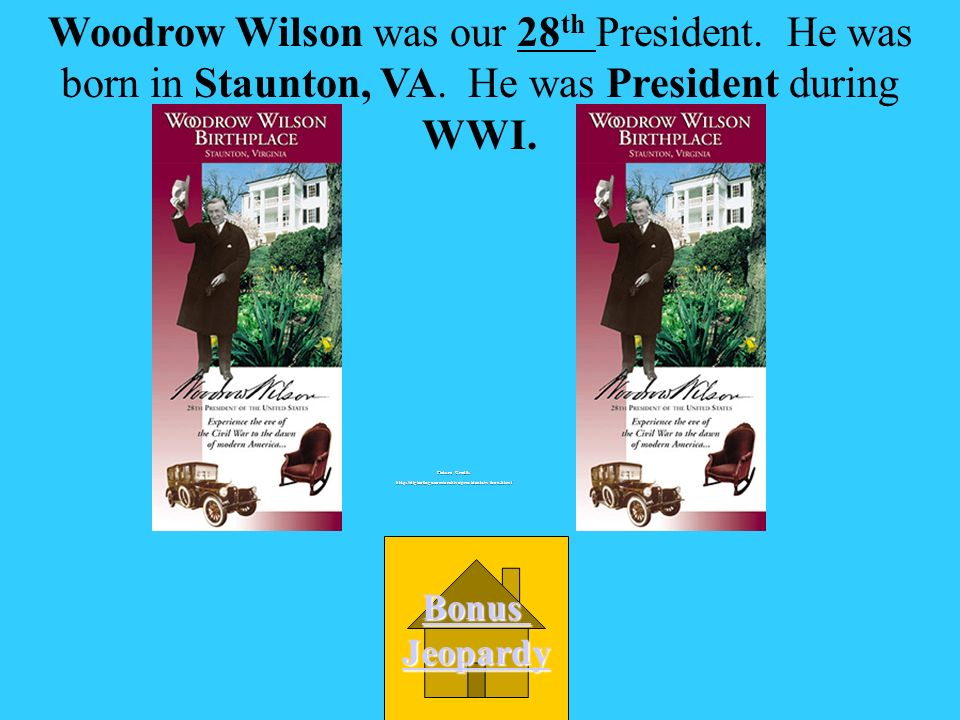 B. 36th A. 5th C. 28th D. 16th Woodrow Wilson was our ______ President.