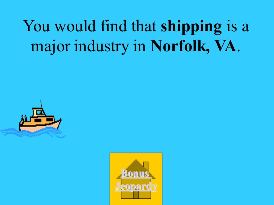 A. technology What major industry would you find in Norfolk, VA.