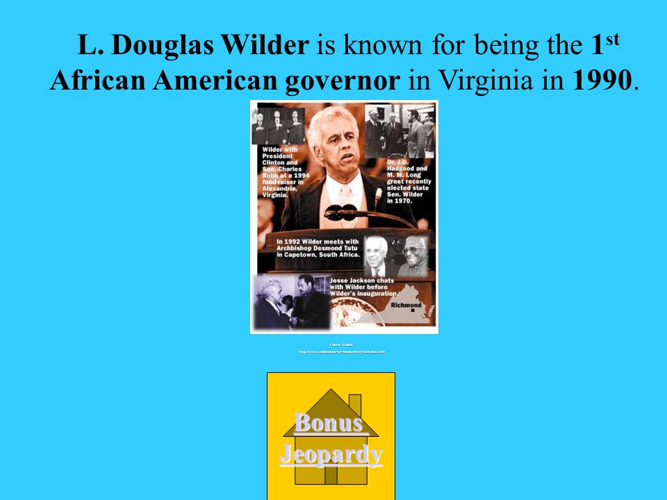 L. Douglas Wilder is known for being: B. Virginia governor and Senator D.