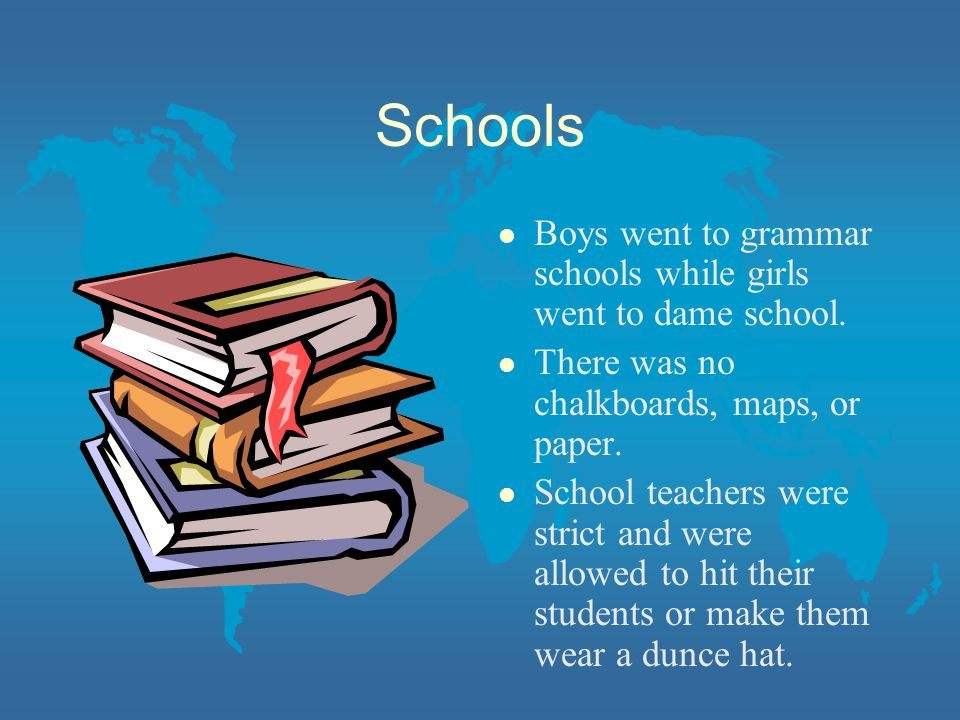 Schools l Boys went to grammar schools while girls went to dame school.