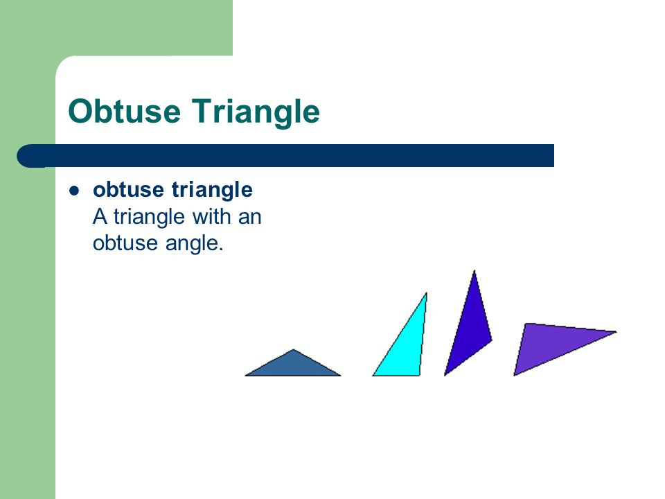 Obtuse Triangle obtuse triangle A triangle with an obtuse angle.