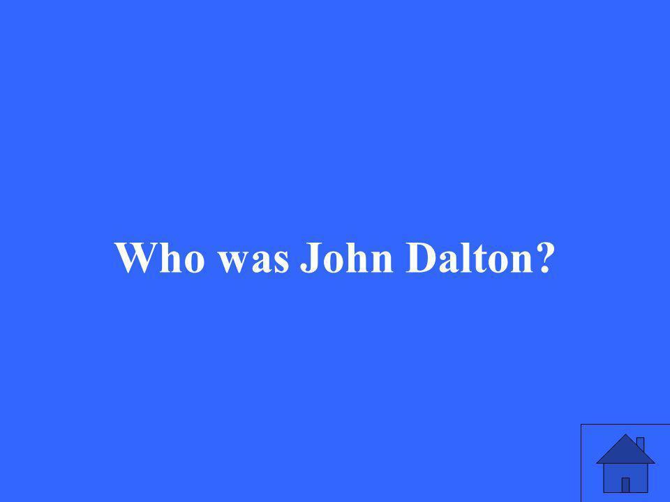 Who was John Dalton