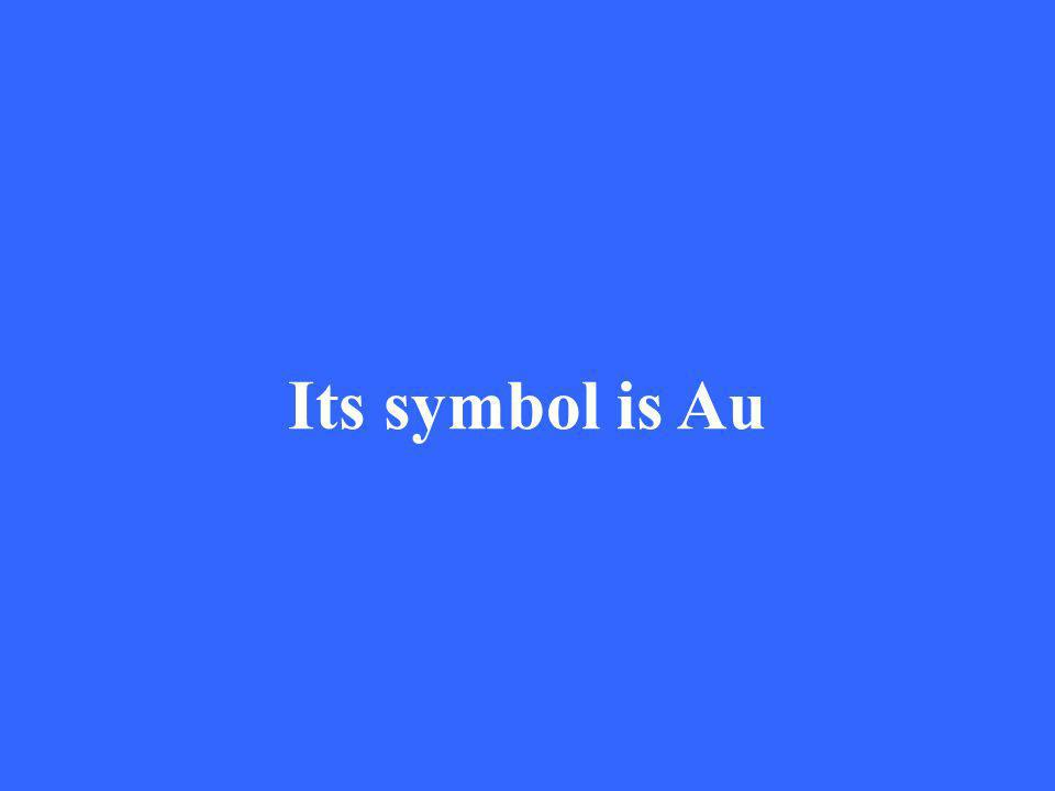 Its symbol is Au
