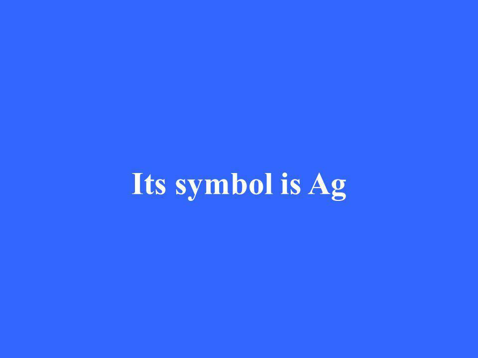 Its symbol is Ag