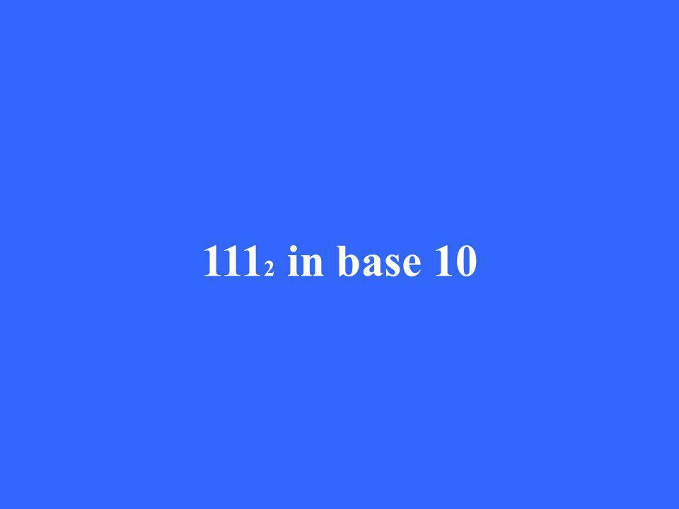 111 2 in base 10